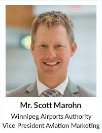 Mr Scott Marohn, Winnipeg Airports Authority, Vice President Aviation Marketing